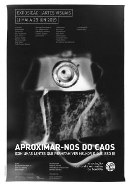 Aproximar-nos do Caos [com umas lentes que permitam ver melhor o que isso é] | Exposição de Artes Visuais | ACERT Tondela | Fotografia | Vídeo